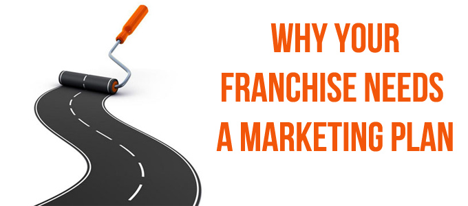 Why your franchise needs a marketing plan